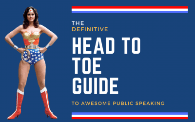 The definitive head to toe guide to awesome public speaking